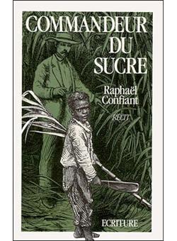 Commandeur du Sucre, Raphael Confiant
