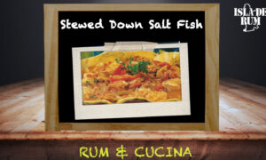 Stewed Down Salt Fish, Barbados, ricetta cucina tropicale, bajan